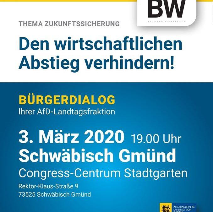 """Herzliche Einladung zum Bürger-Dialog """"Zukunftssicherung"""" Ihrer AfD-Landtagsfraktion, am 03. März 2020 in Schwäbisch Gmünd mit Udo Stein, Bernd Gögel – AfD und Emil Sänze MdL"""