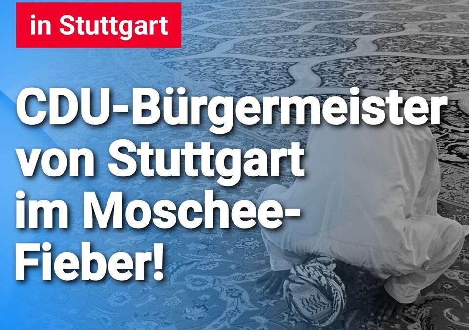 DITIB-Großmoschee in #Stuttgart – #CDU-Bürgermeister von Stuttgart im Moschee-Fieber