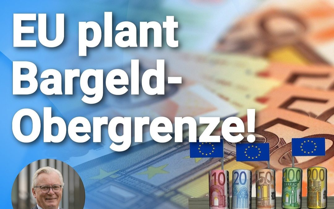 Nein zum gläsernen Bürger – EU plant Bargeld-Obergrenze