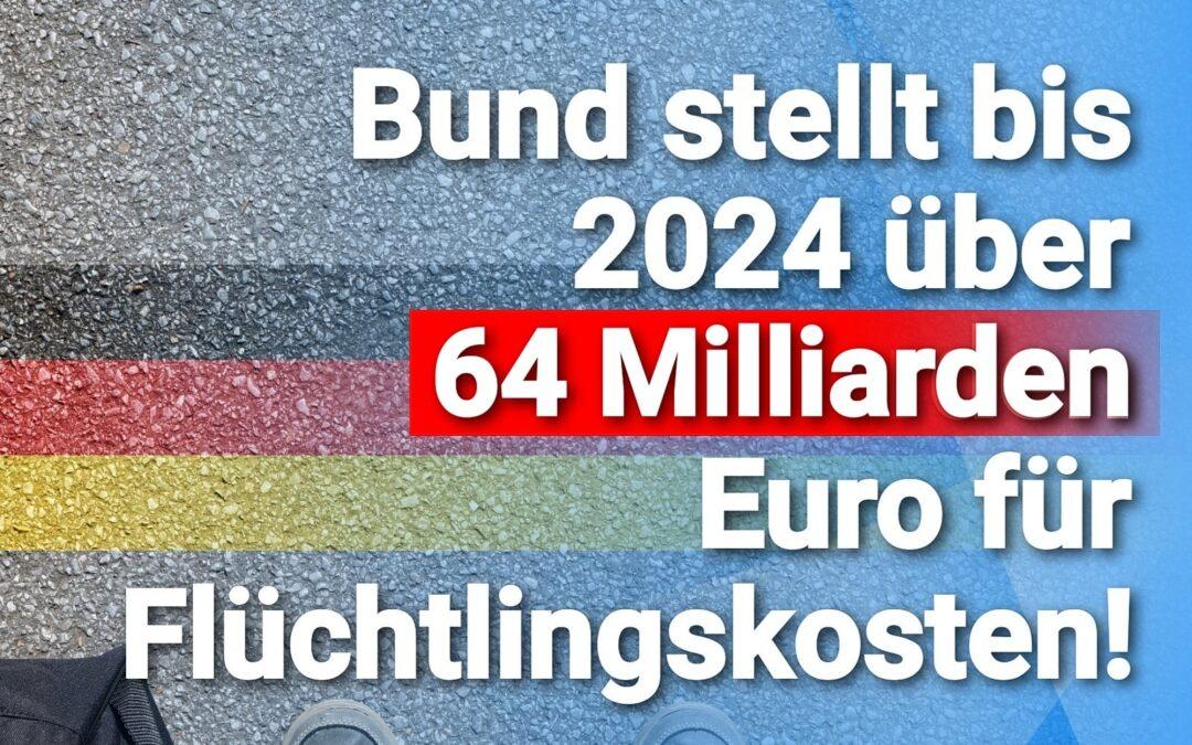 Wir haben es ja: Bund stellt bis 2024 über 64 Milliarden Euro für Flüchtlingskosten