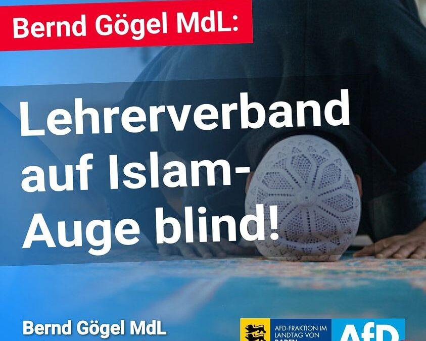 Bernd Gögel MdL: Lehrerverband auf Islam-Auge blind
