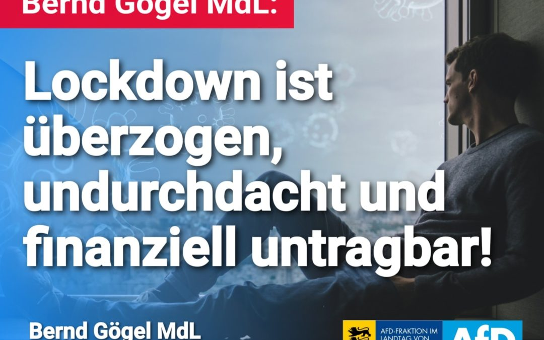 Bernd Gögel MdL: Lockdown ist überzogen, undurchdacht und finanziell untragbar!