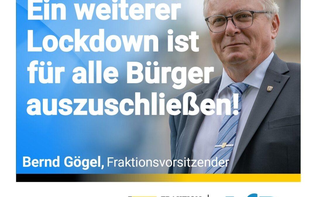 Bernd Gögel MdL: Ein weiterer Lockdown ist für alle Bürger auszuschließen!
