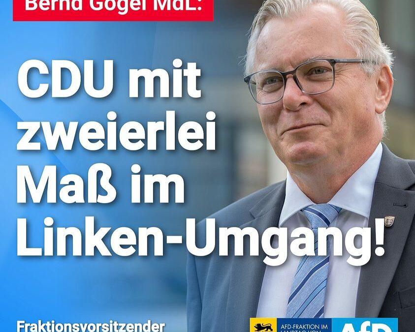Bernd Gögel MdL: CDU mit zweierlei Maß im Linken-Umgang