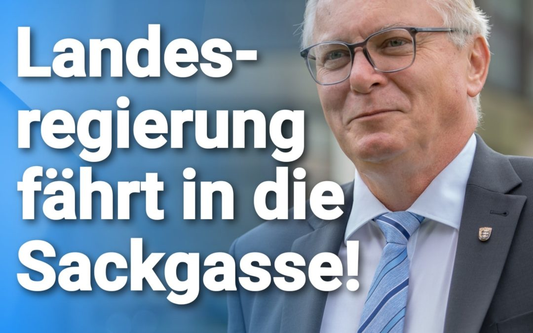 Bernd Gögel MdL: Aktionistische Landesregierung fährt in die Sackgasse