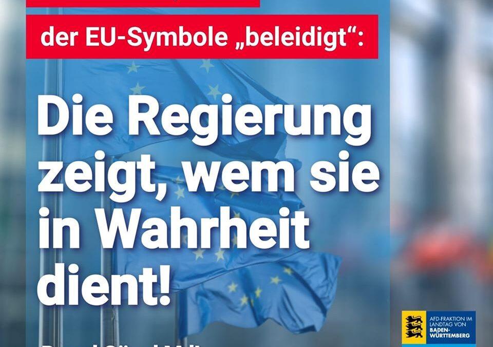 """Strafen für jeden, der EU-Symbole """"beleidigt"""": Die Bundesregierung zeigt, wem sie in Wahrheit dient"""