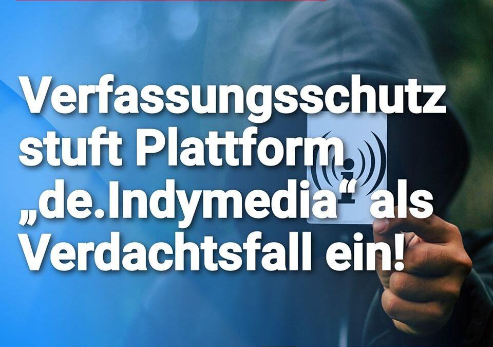 """Verfassungsschutz stuft Linsksextremistenplattform """"de.Indymedia"""" als Verdachtsfall ein"""