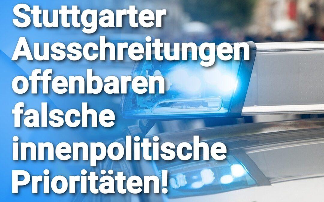 Bernd Gögel MdL: Stuttgarter Ausschreitungen offenbaren falsche innenpolitische Prioritäten